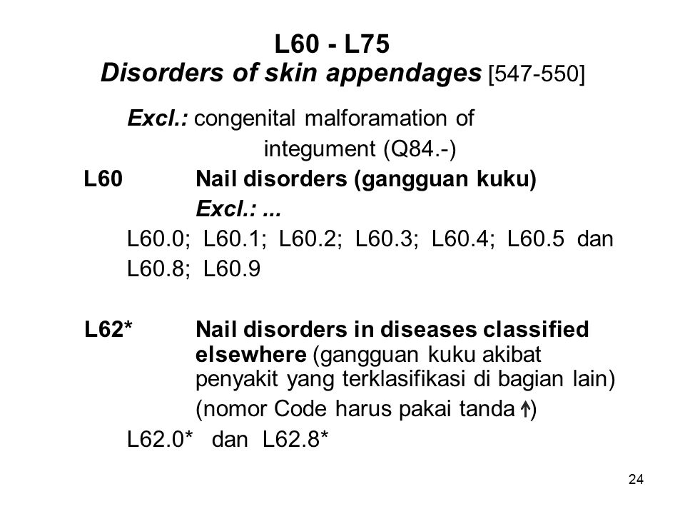 L60 - L75 Disorders of skin appendages [547-550]